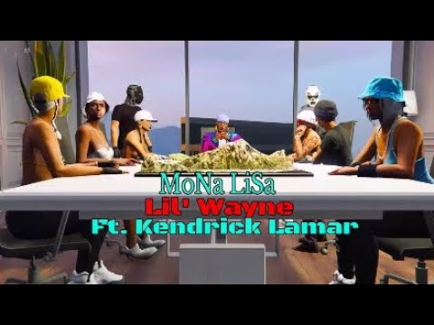 Mona Lisa - Lil Wayne , Kendrick Lamar