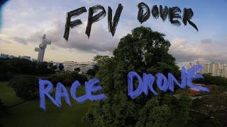 Singapore FPV Drones - Flight at Dover Rd - GoPro Session 5 -
