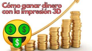 ¿Como ganar dinero con la impresión 3D? 💲 | Negocios