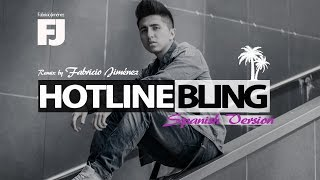 Hotline Bling | Spanish Version | Línea Directa |  By Fabricio Jiménez || FJ