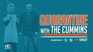 Quarantine With The Cummins Kick Off!