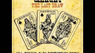 Sharam - The Last Draw - Kill Techno - Alan Fitzpatrick Remix