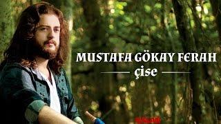 Mustafa Gökay Ferah - Duman Aldı Dağlari (Oy Oy Sevduğum) - [ Çise © 2015 Kalan Müzik ]
