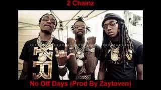 No off days (Prod by zaytoven) - 2 Chainz