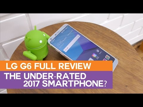 LG G6 Review – The Underrated 2017 Android Smartphone