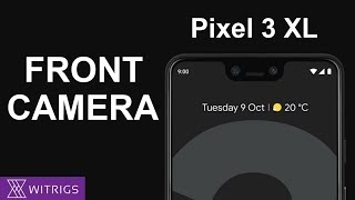 Google Pixel 3 XL Front Camera Repair Guide