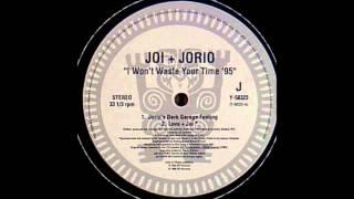 Joi + Jorio - I Won't Waste Your Time (Love + Joi)