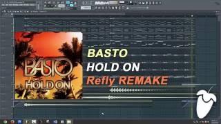 Basto - Hold You (Original Mix) (FL Studio Remake + FLP)