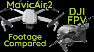 Whats The Difference ? DJI MavicAir2 VS FPV