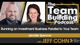 Running an Investment Business Parallel to Your Team w/ Jennifer Spencer