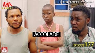 ACCOLADE (Mark Angel Comedy) (Episode 177)
