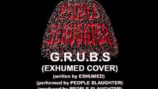 PEOPLE SLAUGHTER - G.R.U.B.S. (EXHUMED Cover)