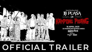 18 PUASA DI KAMPONG PISANG - OFFICIAL TRAILER [HD]