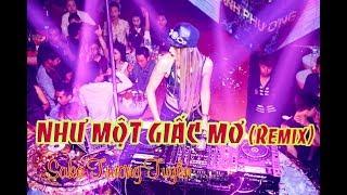 Như Một Giấc Mơ | SaKa Trương Tuyền Remix | Nhạc Hot