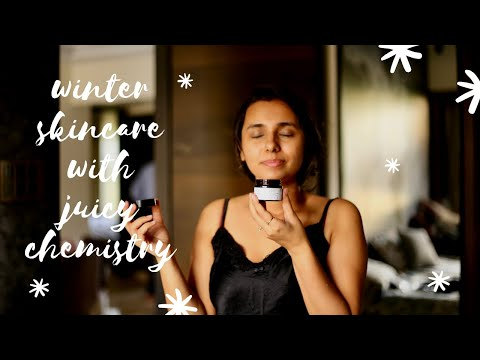 Winter skin care routine | Juicy Chemistry