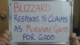 MORHAIME QUITS FOR GOOD as BLIZZARD Respond to Claims !!