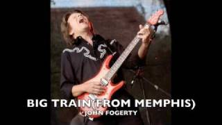BIG TRAIN FROM MEMPHIS