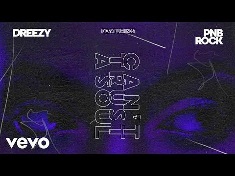 Dreezy – Can't Trust a Soul Ft PnB Rock
