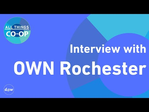 All Things Co-op: Interview with OWN Rochester