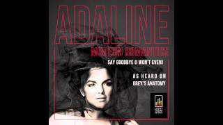 Adaline - Say Goodbye (I Won't Even)