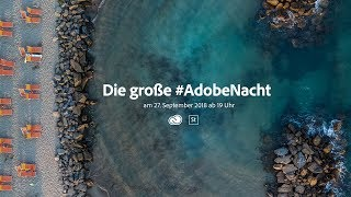Die große #AdobeNacht - Jubiläums Ausgabe - 27.09.2018 ab 19 Uhr |Adobe DE