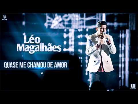 Quase Me Chamou de Amor - Léo Magalhães