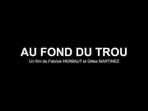"""Au fond du trou"" teaser 3 real F.Herbaut et G.Martinez"