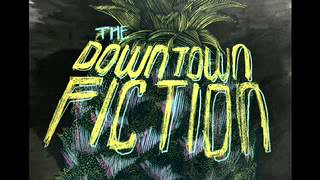 The Downtown Fiction - Circles [AUDIO]