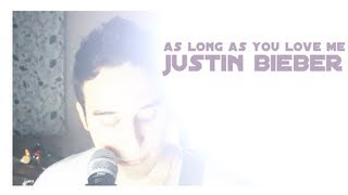 Justin Bieber - As Long As You Love Me - Anthony Tilotta ACOUSTIC COVER
