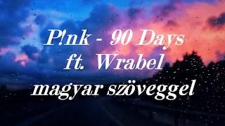 Pink   90 Days Ft Wrabel Magyarul