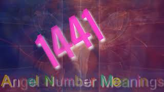 Angel Number 1441 ; What's the Meaning of 1441?