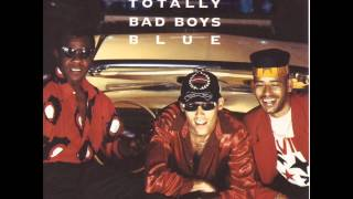 Bad Boys Blue - Totally Bad Boys Blue - Who's That Man