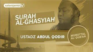 Merdunya Bacaan Al Quran, Ustadz Abdul Qodir Surah Al- Ghasyiah
