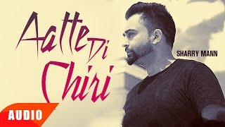 Gambar cover Aatte Di Chiri (Full Audio Song) | Sharry Mann | Full Audio Song | Speed Records