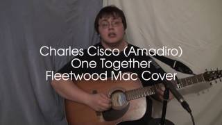 Charles Cisco (Amadiro) - One Together (Fleetwood Mac Cover)