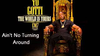 Yo Gotti - Ain't No Turning Around (CM7 - 15 )
