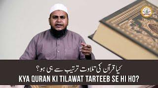 23) Kya Quran ki Tilawat tarteeb se hi ho? || Mohammed Muaz Abu Quhafah Umari || Darul Huda