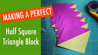 QUILTING BASICS - Making A Perfect Half Square Triangle Block