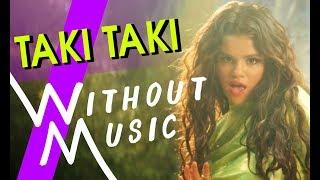 Dj Snake - Taki Taki Ft. Selena Gomez, Ozuna, Cardi B #withoutmusic