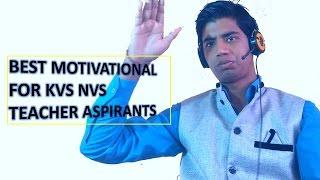 Best Motivational for KVS NVS aspirants | Why KVS |Why Teacher | I am Teacher | KVS Preparation