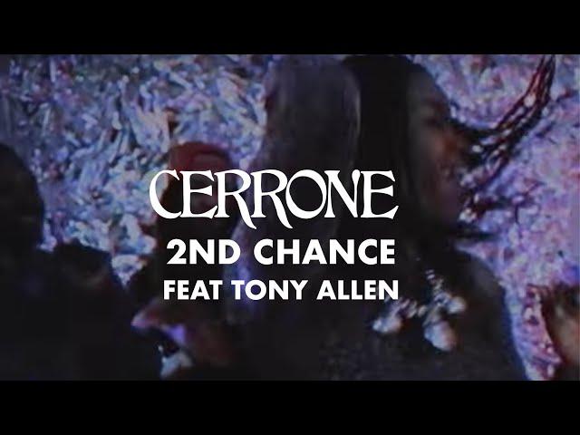 2nd Chance (Feat. Tony Allen) - CERRONE