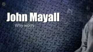 John Mayall Why Worry