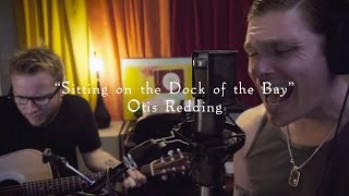 Smith & Myers - Sitting on the Dock of the Bay (Otis Redding) [Acoustic Cover]
