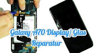 Galaxy A70 Display/ Glas - Wechsel Tausch Reparatur