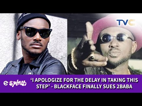 Blackface Drags 2baba To Court For Alleged Song Theft