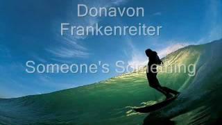 Donavon Frankrenreiter - Someone's Something