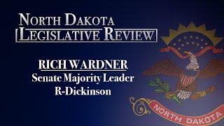 North Dakota Legislative Review with guest Senate Majority Leader Rich Wardner