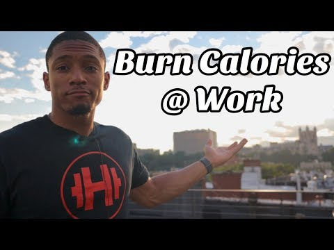 How to Burn Calories At Work?