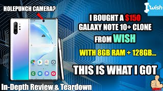 I BOUGHT A $150 GALAXY NOTE 10+ CLONE FROM WISH...THIS IS WHAT I GOT! [Unbelievably Long Review]