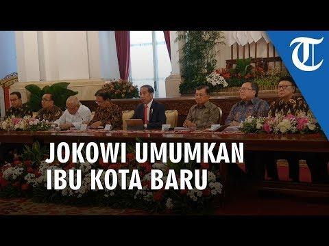 Presiden Jokowi Umumkan Lokasi Ibu Kota Baru Indonesia